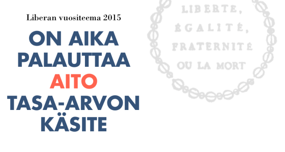 Liberan vuositeema 2015: Aito tasa-arvo