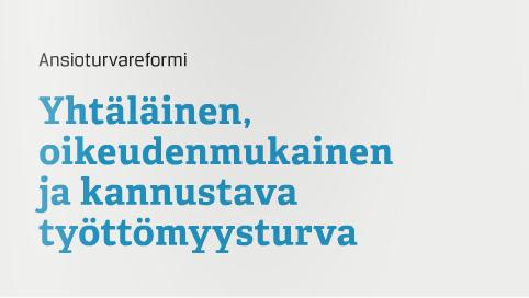 Ansioturva yhtäläiseksi kaikille suomalaisille