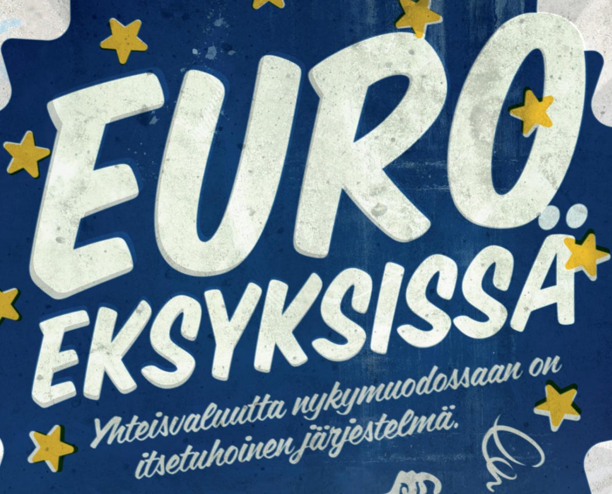 Euro nykymuodossaan on itsetuhoinen järjestelmä