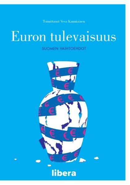 Suomalaiset: Poliitikkojen ilmoitettava kantansa Suomen eurossa pysymisestä ja sen ehdoista